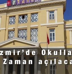 İzmir'de Okullar Ne Zaman Açılacak?