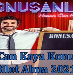 Hasan Can Kaya Konuşanlar Bilet Alma 2021