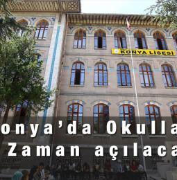 Konya'da Okullar Ne Zaman Açılacak?