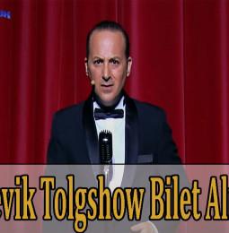 Tolga Çevik Tolgshow Bilet Alma 2021