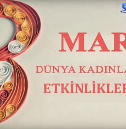 8 Mart Dünya Kadınlar Günü Etkinlikleri 2021