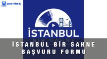 İstanbul Bir Sahne Başvuru Formu 2021
