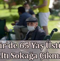 İzmir'de 65 Yaş Üstü ve 20 Yaş Altı Sokağa Çıkma Yasağı Var Mı?