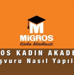 Migros Kadın Akademisi Başvuru Nasıl Yapılır?