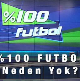 %100 Futbol Neden Yok? Yüzde Yüz Futbol Neden Yayınlanmadı? 2021