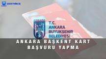 Ankara Başkent Kart Başvuru Yapma 2021