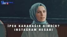 İpek Karabağır Kimdir? Instagram Hesabı
