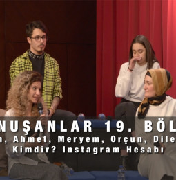 Konuşanlar 19. Bölüm Yasemin, Ahmet, Meryem, Orçun, Dilek, Bilal Kimdir? Instagram