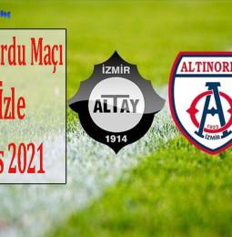 Altay – Altınordu Final Maçı Canlı ve Kesintisiz İzle / 26 Mayıs 2021
