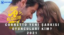 Cornetto Gül Aşka Şarkısı Oyuncuların Adı 2021