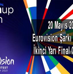Eurovision Şarkı Yarışması İkinci Yarı Final Canlı İzle – 20 Mayıs 2021