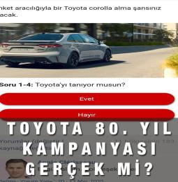 Toyota 80.Yıl Hediye Kampanyası Nedir? Anket Linki Gerçek mi?