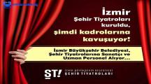 İzmir Şehir Tiyatroları Sanatçı ve Personel Başvurusu Yapma 2021