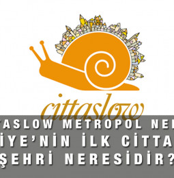 Cittaslow Metropol nedir, Türkiye'nin ilk Cittaslow Şehri neresidir?