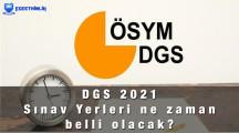 DGS Sınav Yerleri Ne Zaman Belli Olacak? 2021