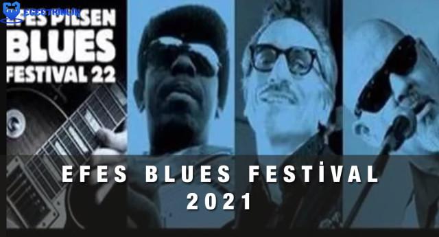Efes Pilsen Blues Festival 2021 olacak mı? Konserler ne zaman?