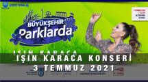 Işın Karaca Ankara Konseri – 3 Temmuz 2021
