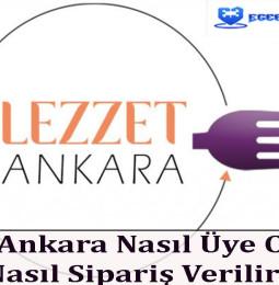 Lezzet Ankara Nasıl Üye Olunur? Nasıl Sipariş Verilir?