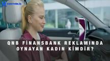 QNB Finansbank Reklamında Oynayan Kadın Oyuncunun Adı 2021