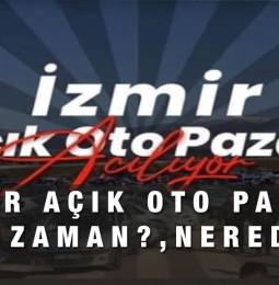 İzmir Kemalpaşa İkinci El Oto Pazarı Açıldı mı? 2021