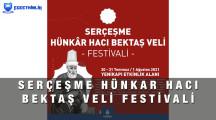 Serçeşme Hünkâr Hacı Bektaş Veli Festivali 2021