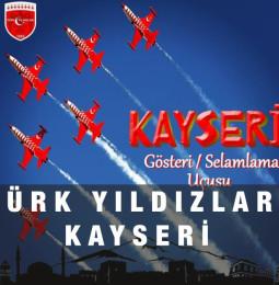 Türk Yıldızları Kayseri Gösteri Uçuşu ne zaman, saat kaçta?