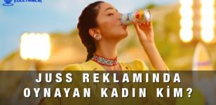 Juss Reklamında Oynayan Kadın Kimdir?