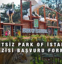 Ücretsiz Park Of İstanbul Gezisi Başvuru Formu
