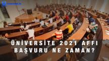 Üniversite Affı 2021 ne zaman? Son Başvuru Tarihi
