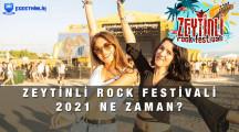 Zeytinli Rock Festivali 2021 ne zaman?