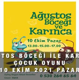 Ağustos Böceği ile Karınca Çocuk Oyunu – İzmir | 10 Ekim 2021