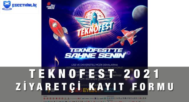 Teknofest 2021 Ziyaretçi Başvuru Kayıt Formu