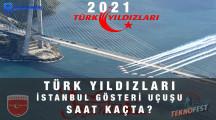 Türk Yıldızları Teknofest İstanbul Gösterisi saat kaçta?