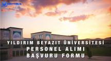 Yıldırım Beyazıt Üniversitesi Personel Alımı Başvuru Formu 2021