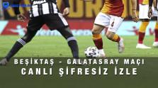 Beşiktaş – Galatasaray Maçı Şifresiz Canlı İzle – 25 Ekim 2021