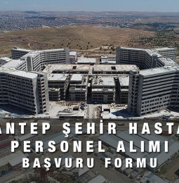 Gaziantep Şehir Hastanesi Personel Alımı Başvuru Formu 2021