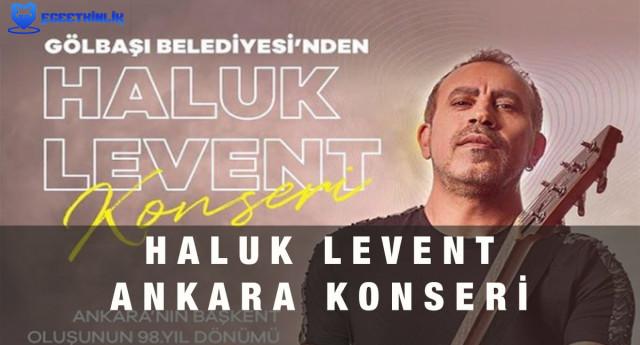 Haluk Levent Gölbaşı Konseri – 13 Ekim 2021